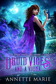 Kindle Druid Vices and a Vodka (The Guild Codex: Spellbound Book Author Annette Marie Got Books, Books To Read, Kindle, Bond, Book Sites, Think, Moral, What To Read, Fantasy Books