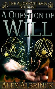 A Question of Will (The Aliomenti Saga - Book 1) by Alex Albrinck, http://www.amazon.com/dp/B009F19JFM/ref=cm_sw_r_pi_dp_AKnrtb05QMNDV