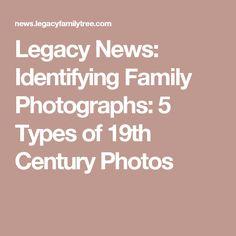Legacy News: Identifying Family Photographs: 5 Types of 19th Century Photos