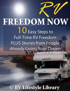 RV Freedom Now Step by Step Guide to RV Full-Time.  If you are dreaming of a Full-Time RV Life  It's time to stop dreaming and take action!  You can get started right now   and have a life of adventure on the road!   Discover the 10 Steps You Need   to Live the Ultimate RV Lifestyle   from Real-World People Already Doing It.  (Just click here).