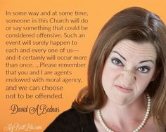 Choose not to be offended LDS quote by David A Bednar