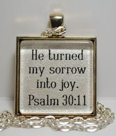 Psalm Scripture Pendant Necklace Sorrow Into Joy Christian Jewelry Sobriety Recovery AA NA C L Murphy Creative CLMurphyCreative Biblical Quotes, Bible Verses Quotes, Bible Scriptures, Bible Art, Spiritual Quotes, Psalm 30, Resin Jewelry Making, Inspirational Prayers, Prayer Verses