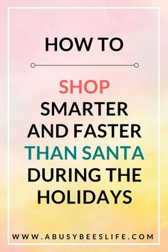 Love shopping for the holidays? Yes! Does it get tiresome? Oh yes! Well here are 5 ways to shop smarter and faster than Santa ever could! Click through to find out how. #abusybeeslife #shopping #holidayshopping #christmasshopping via @abusybeeslife