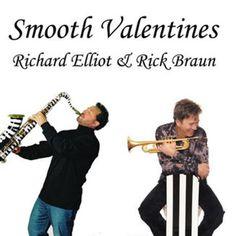 iTunes - Music - Smooth Valentines - EP by Richard Elliot & Rick Braun