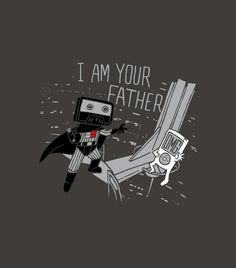 """I am your father.""  Cassette tape and iPod.  Funny graphic t-shirts."