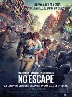 NO ESCAPE (2015) - Owen Wilson - Lake Bell - Pierce Brosnan - Directed by John Erick Dowdle - The Weinstein Company - Movie Poster.