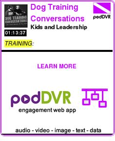 #TRAINING #PODCAST  Dog Training Conversations    Kids and Leadership    LISTEN...  http://podDVR.COM/?c=7dcd6137-1e40-cb00-6694-6710b842fa29