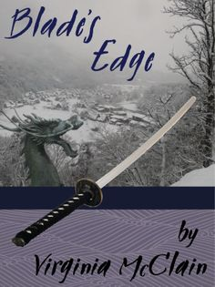 BLADE'S EDGE by Virginia McClain - Childhood friends Mishi and Taka have abilities that could get them killed if discovered by the wrong people.  In a society where women with power are reviled, Mishi and Taka must fight for their lives, and to protect all that matters to them... Adventure, Dystopian, Fantasy, New Adult, Young Adult