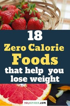 18 Zero Calorie Foods Great for Weight Loss Negative Calorie Foods, Low Calorie Fruits, Zero Calorie Foods, Low Carb Diet, Weight Loss Meals, Losing Weight, Best Diet Foods, Healthy Foods, Healthy Eating