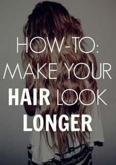 Looking for longer hair? Try these tips to make your hair look longer!