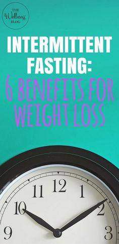 THE WELLNESS BLOG INTERMITTENT FASTING: 6 BENEFITS FOR WEIGHT LOSS #WEIGHTLOSS #DIET #FOOD