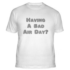 Having A Bad Air Day? Fitted T-Shirt.