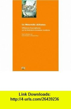 La Nouvelle Alliance La France Et La Litterature Ecossaise Moderne (LEcosse en questions) (French Edition) (9782843100215) David Kinloch, Richard Price , ISBN-10: 2843100216  , ISBN-13: 978-2843100215 ,  , tutorials , pdf , ebook , torrent , downloads , rapidshare , filesonic , hotfile , megaupload , fileserve