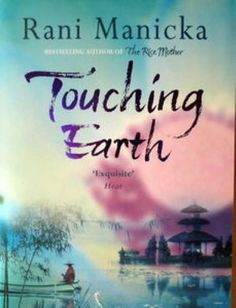 Touching Earth by Rani Manicka, http://www.amazon.co.uk/dp/B005MZN212/ref=cm_sw_r_pi_dp_xnzNvb0P23SR6