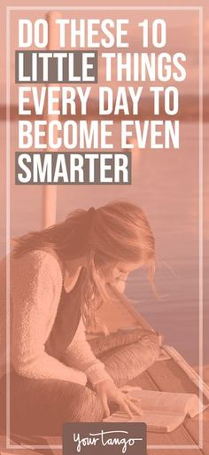 Your IQ is supposedly a measure of your intelligence, but it's not the end-all, be-all. From asking more questions to reading more, here's how to become smarter with a few new daily habits. #smart #intelligence #habit
