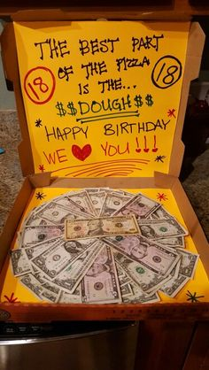 GIFT.. MONEY... the best part of the pizza is the dough. Happy birthday!