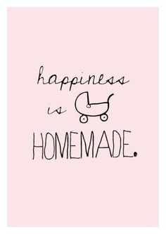 We can make our happiness or stew in our unhappiness. We choose happiness in our home.