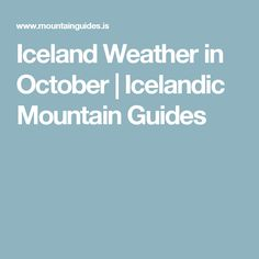 Iceland Weather in October   Icelandic Mountain Guides