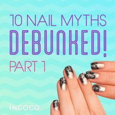 Do nails actually need to breathe? Click to find out the facts behind nail myths! #Incoco