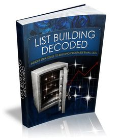 List Building Decoded Video Series!!!  Are you ready to learn the insider strategies for building massive lists of hungry buyers, as you sit back and watch your online income double.. triple.. quadruple, overnight?  Believe it or not, one simple list is all it takes..  You may not have started your list building yet, or you've tried, only to discover, it's just not as easy as they've claimed it was..