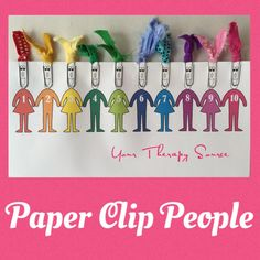 Paper Clip People from http://yourtherapysource.com/freepaperclippeople.html