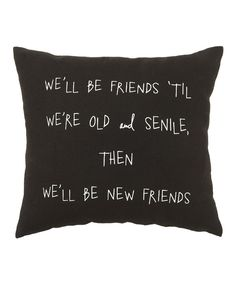 Look what I found on #zulily! Black 'Old & Senile' Pillow by Collins #zulilyfinds
