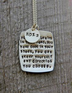 A Gift For the Graduate  Dr. Suess quote. It's be so cute if someone got me this for my graduation :)