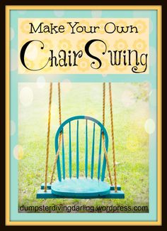 Make Your Own Chair Swing ~ D.I.Y. with pictures and funny tutorial on the blog  ~ Dumpster Diving Darling
