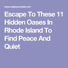 Escape To These 11 Hidden Oases In Rhode Island To Find Peace And Quiet
