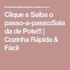 Clique e Saiba o passo-a-passo:Salada de Pote!!! | Cozinha Rápida & Fácil