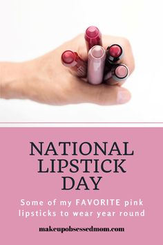 I'm celebrating National Lipstick Day by sharing some of my favorite pink lipstick products to wear year round along with some amazing sales. #nationallipstickday #pinklipstick #favoritelipstickproducts