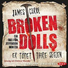 Hörbuch-Cover: Broken Dolls (von James Carol)