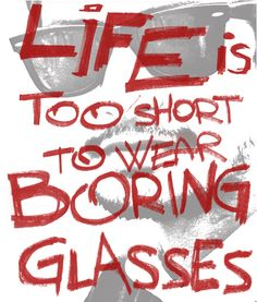 Life is too Short to wear Boring Glasses. Visit spectrum-distributing.ca to spice up your #eyewear today! #glasses
