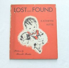 Vintage Book Lost and Found by Kathryn Hitte 1951