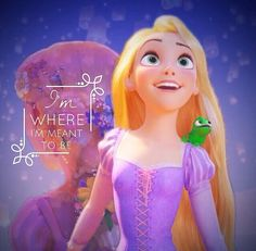 """Rapunzel: """"I'm where I'm meant to be"""""""