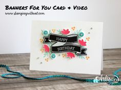 Stampin' Up! - Banners For You - Birthday Card - Video Tutorial HERE!