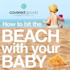 How to Hit the Beach With Baby This Summer - Covered Goods, inc. Types Of Snacks, Beach Wagon, Beach Mom, World Breastfeeding Week, Beach Hacks, Baby Pool, Best Sunscreens, Play Yard, Sand And Water