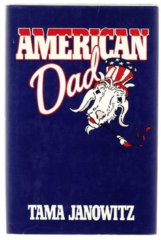 American Dad. Tama Janowitz. Read it.