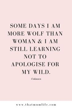 12 Things Women Need To Stop Apologising For Feeling wild // Never lose your inner wild. Be free, have spirit, teach yourself to scream into the wind and run down hills. Never lose this. Motivacional Quotes, Woman Quotes, Great Quotes, Quotes To Live By, Inspirational Quotes, Wise Women Quotes, Confident Women Quotes, Wild Quotes, Powerful Women Quotes