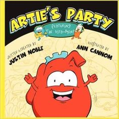 Artie's Party featuring the Vita-Men! Artie's Party, the first book in the My Body Village series, will teach children about anatomy, health, and the importance of vitamins.