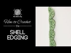 How to Crochet the Shell Edging Stitch