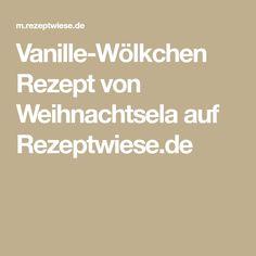 Vanille-Wölkchen Rezept von Weihnachtsela auf Rezeptwiese.de
