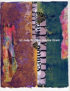 Joanna Grant Mixed Media Art - The first thing I did was take some of my gelli print scraps and collaged them on to the background (far left and far right of the piece).  Down the center, I added some collage elements (courtesy Teesha Moore).