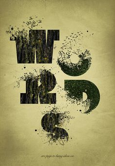 """Words are pegs to hang ideas on""  A typographic experiment using nature textures and Black Slabbath typeface"