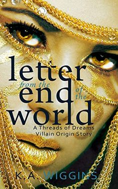 Letter from the End of the World: An Apocalyptic Villain Origin Story (short) (Threads of Dreams Book 10) - Kindle edition by Wiggins, K.A.. Literature & Fiction Kindle eBooks @ Amazon.com. Horror Villains, Dream Book, End Of The World, Short Stories, Audiobooks, Ebooks, This Book, Lettering, The Originals