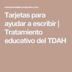 Tarjetas para ayudar a escribir | Tratamiento educativo del TDAH