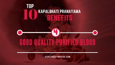 Top 10 Kapalbhati Pranayama Benefits on Good Quality purified Blood Pranayama Benefits, Remedies For Glowing Skin, Relaxation Response, Improve Blood Circulation, Energy Level, How To Increase Energy, Stress And Anxiety, Stress Relief, Top