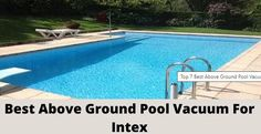 The best above ground pool vacuum for Intex to make your work easier, and swimming more pleasant and fun.The best above ground pool vacuum for algae are the easiest to install and operate, and some are affordable as well. Above Ground Pool Vacuum, Best Above Ground Pool, Robotic Pool Cleaner, Best Vacuum, Pool Cleaning, Swimming Pools, Outdoor Decor, Range, Technology