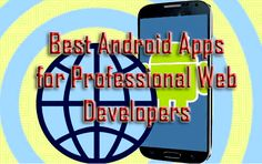 Top 10 Android Apps for Professional Web Developers copy