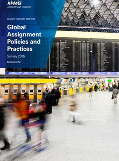 Benchmark your global mobility program: 2015 Global Assignment Policies and Practices Survey #KPMGtaxevent